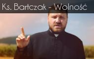 Ks. Jakub Bartczak - Wolność
